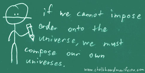 impose order  The Chalkboard Manifesto
